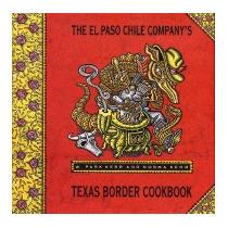 El Paso Chile Companys Texas Border Cookbook, W Park Kerr