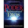 Como Caminar En El Poder Sobrenatural Pdf Guillermo Maldonad