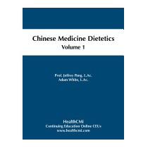 Chinese Medicine Dietetics, Volume, Prof Jeffrey C Pang L Ac