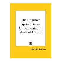 Primitive Spring Dance Or Dithyramb In, Jane Ellen Harrison