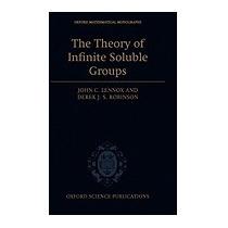 Theory Of Infinite Soluble Groups, John C Lennox