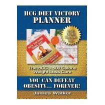 Hcg Diet Victory Planner, James Walker