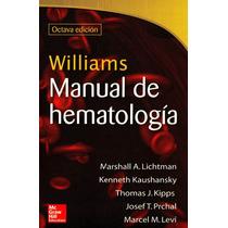 Williams Manual De Hematología Mcgraw-hill 2014 !!nuevos!!