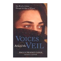 Voices Behind The Veil: The World Of, Ergun Mehmet Caner