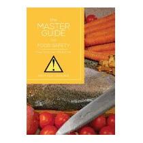 Master Guide To Food Safety: Food Poisoning, Matthew Okiroro