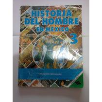 Libro Historia Del Hombre En México 3 - Fernandez Editores