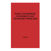 Public Enterprise And Transport Problems, Kuhn
