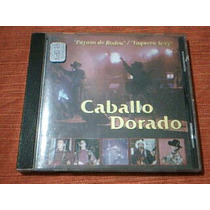 Cd Caballo Dorado - Payaso De Rodeo - Vaquera Sexy - Cd
