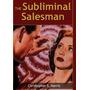 Subliminal Salesman, Christopher Harris