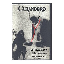 Curandero: A Physicians Life Journey: The, Don Blossom Md