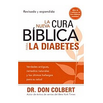Nueva Cura Biblica Para La Diabetes = The New, Don Colbert