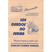 Los Cerdos No Sudan - Carlos Flores Vargas - Eds. Patito Feo