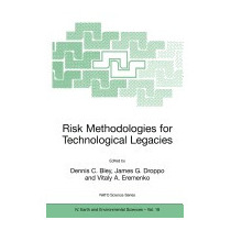 Risk Methodologies For Technological Legacies, Dennis C Bley
