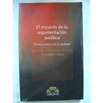 El Impacto De La Argumentación Jurídica. Juicios Y Oralidad