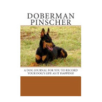 Doberman Pinscher: A Dog Journal For You To, Debbie Miller