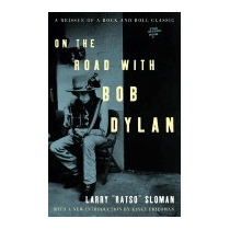 On The Road With Bob Dylan (rev), Larry Ratso Sloman