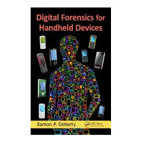 Digital Forensics For Handheld Devices, Eamon P Doherty