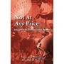 Not At Any Price: Integrity In, Vincent J Bartimo