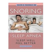 Snoring And Sleep Apnea: Sleep Well, Feel, Ralph A Pascualy