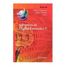 Advances In Digital Forensics V: Fifth, Gilbert Peterson