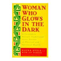 Woman Who Glows In The Dark: A Curandera, Elena Avila