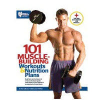 101 Muscle Building Workouts & Nutrition, Muscle & Fitness