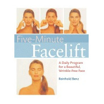 Five-minute Face-lift: A Daily Program For A, Reinhold Benz