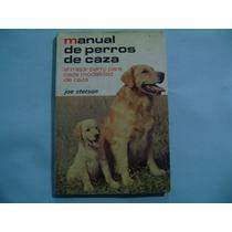 Manual De Perros De Caza / Joe Stetson