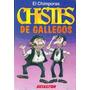 Chistes De Gallegos/chistes De Latinos =, El Chimporas