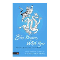 Blue Dragon, White Tiger: Verses For, Chang Sen Feng