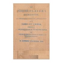 Stauntons Chess-players Handbook, Howard Staunton