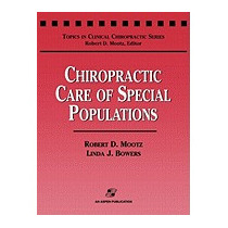 Chiropractic Care Of Special Populations, Robert D Mootz