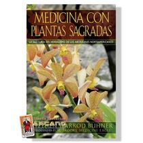 Medicina Con Plantas Sagradas - Sabiduria Del Herbalismo