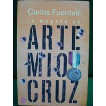 Carlos Fuentes, La Muerte De Artemio Cruz.