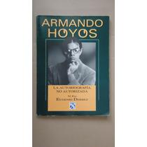Armando Hoyos, La Autobiografia No Autorizada, E. Derbez