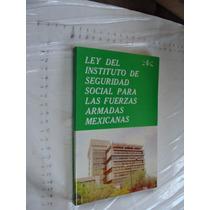 Libro Ley Del Instituto Del Seguro Social Para Las Fuerzas A