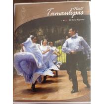 El Baile Regional Y Danzas De Tamaulipas. Libro, Cd Y Dvd