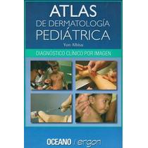 Atlas De Dermatologia Pediatrica Libro Completo En Pdf