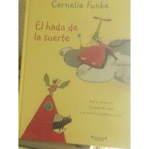 El Hada De La Suerte Por Cornelia Funke