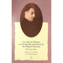 La Vida En México En El Periodo De M. Alemán. Salvador Novo