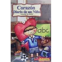 Corazón Diario De Un Niño, Edmundo De Amicis, Novela Clásica