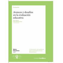 Avances Y Desafíos En La Evaluación Educativa Pdf