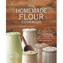 El Hecho En Casa De La Harina Cookbook: Guía De The Home Coo