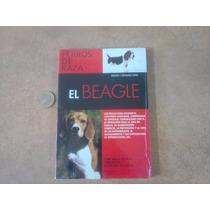 Libro El Beagle - Perros De Raza - Ilustrado En Color