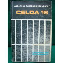 Gregorio Cárdenas Hernández, Celda 16.
