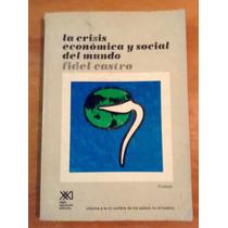 Fidel Castro. La Crisis Económica Y Social Del Mundo.
