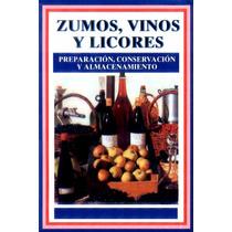 Libro: Zumos, Vinos Y Licores - Heinrich Thönges - Pdf