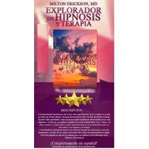 Explorador En Hipnosis Y Terapía- Milton Erickson + Regalo