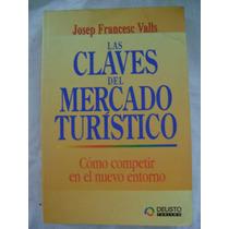 Las Claves Del Mercadeo Turístico - Josep Francesc Valls