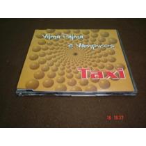 Vilma Palma E Vampiros - Cd Single - Taxi * Flr